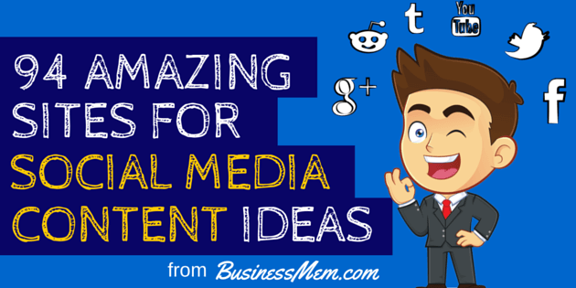 94 Amazing Sites For Social Media Content Ideas